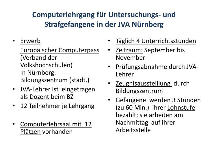 Computerlehrgang für Untersuchungs- und Strafgefangene in der JVA Nürnberg