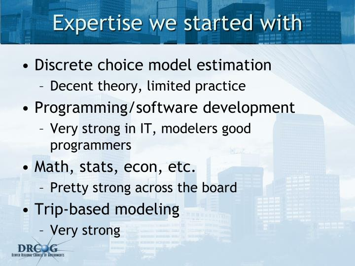 Expertise we started with