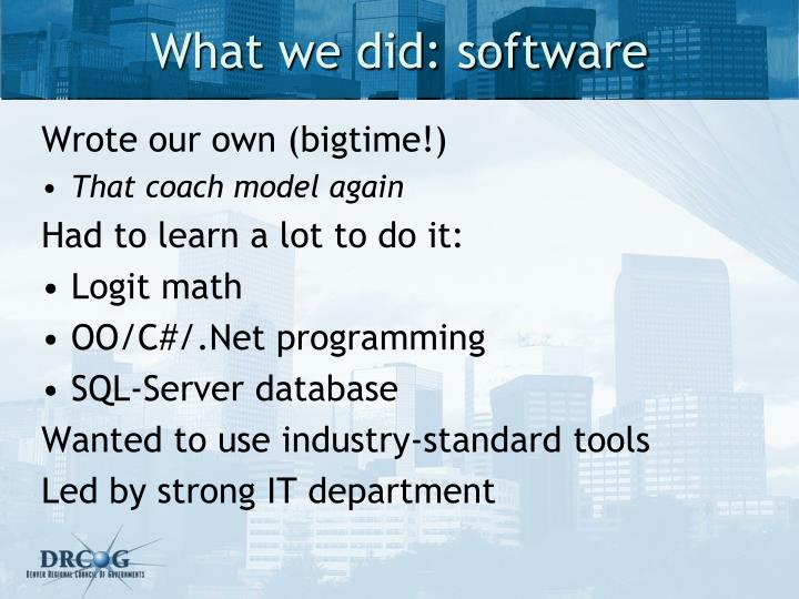 What we did: software