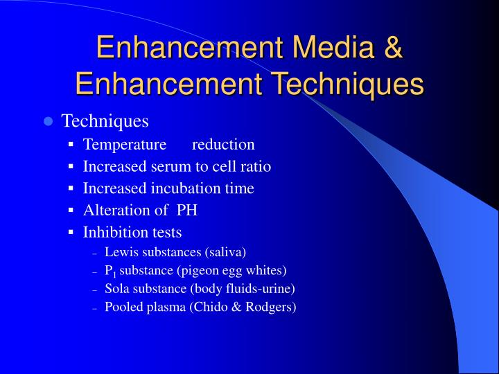 Enhancement Media & Enhancement Techniques