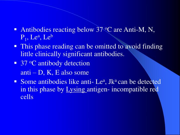 Antibodies reacting below 37