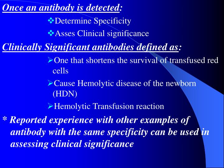 Once an antibody is detected