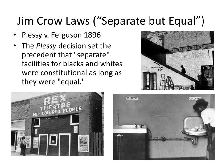 "Jim Crow Laws (""Separate but Equal"")"