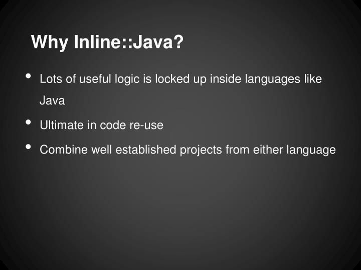 Why Inline::Java?