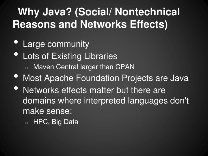 Why Java? (Social/ Nontechnical Reasons and Networks Effects)