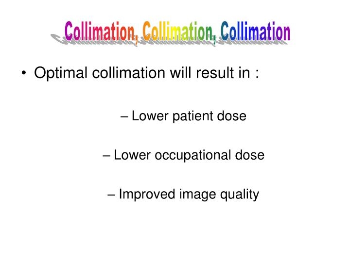 Optimal collimation will result in :