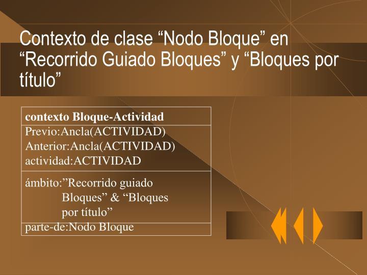 """Contexto de clase """"Nodo Bloque"""" en """"Recorrido Guiado Bloques"""" y """"Bloques por título"""""""