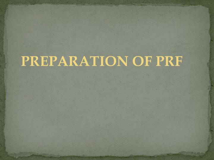 PREPARATION OF PRF
