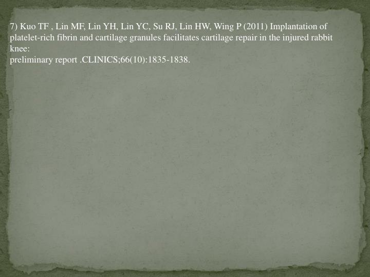 7) Kuo TF , Lin MF, Lin YH, Lin YC, Su RJ, Lin HW, Wing P (2011) Implantation of