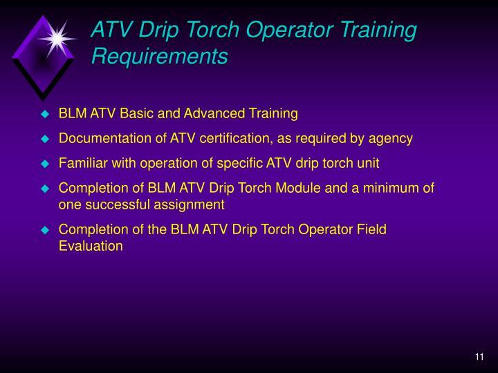 ATV Drip Torch Operator Training Requirements
