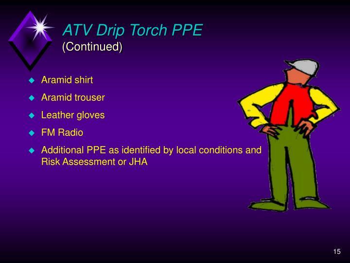 ATV Drip Torch PPE