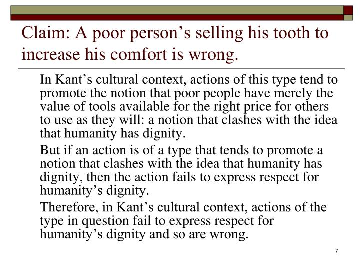 Claim: A poor person's selling his tooth to increase his comfort is wrong.