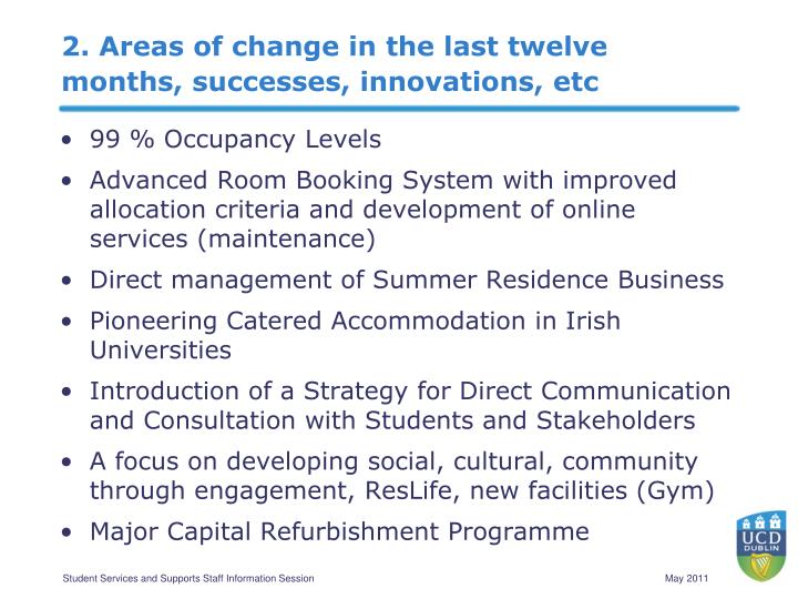 2. Areas of change in the last twelve months, successes, innovations, etc