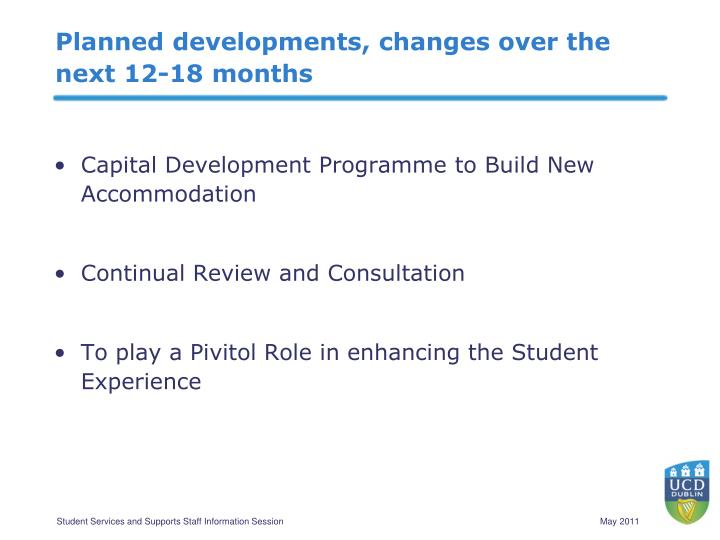Planned developments, changes over the next 12-18 months