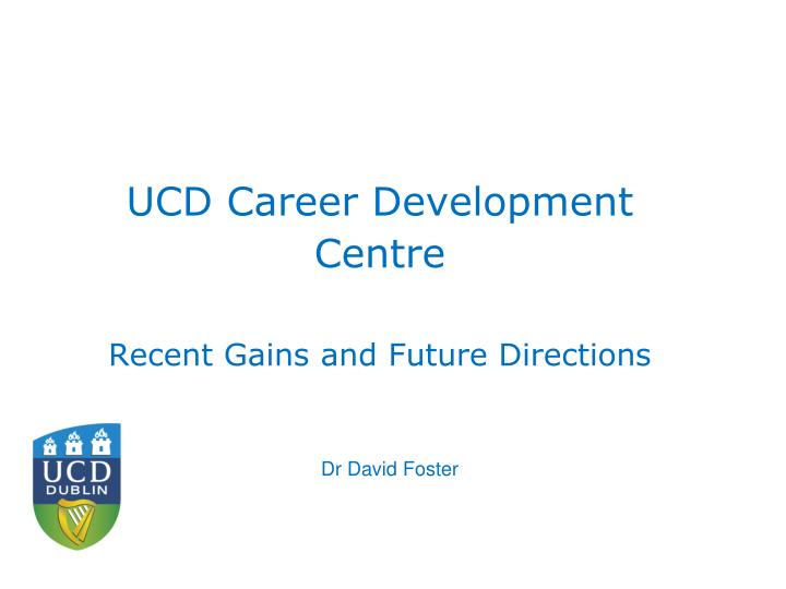 UCD Career Development Centre