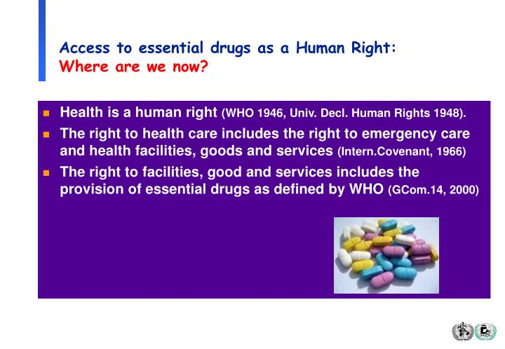 Access to essential drugs as a Human Right: