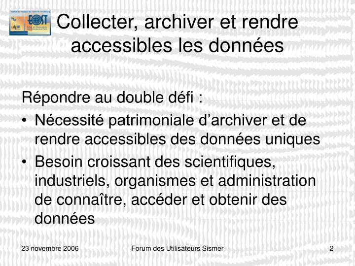 Collecter archiver et rendre accessibles les donn es