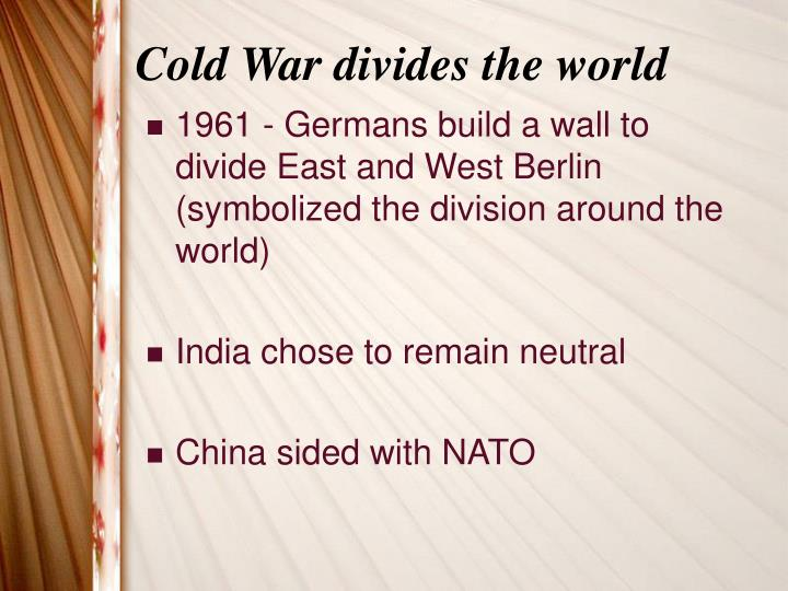 Cold War divides the world