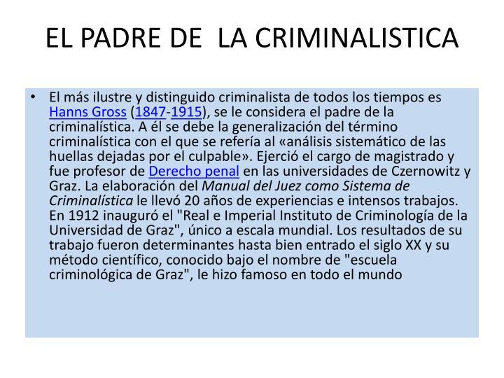 EL PADRE DE  LA CRIMINALISTICA