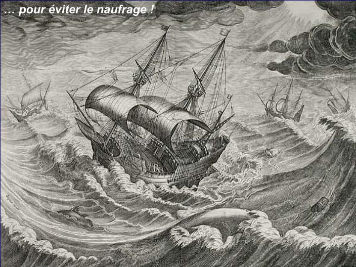 pour viter le naufrage !