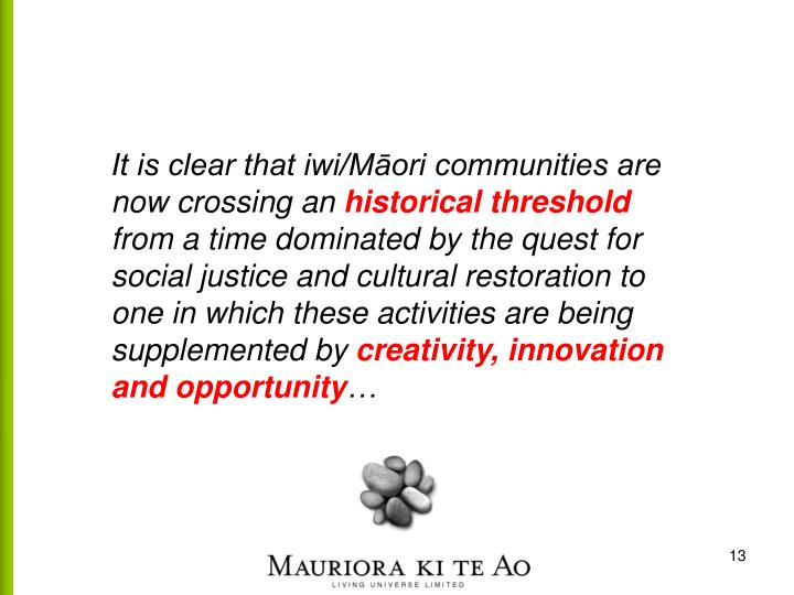It is clear that iwi/Māori communities are now crossing an