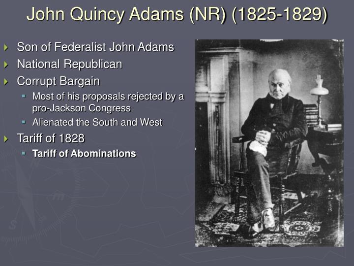 John Quincy Adams (NR) (1825-1829)