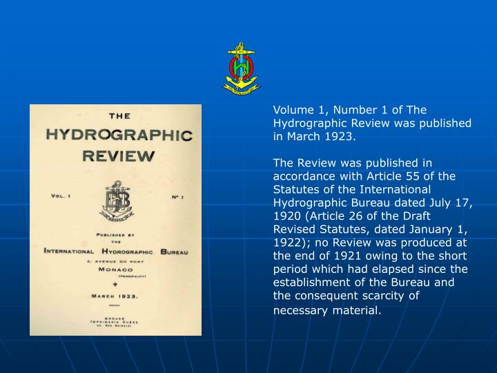 Volume 1, Number 1 of The Hydrographic Review was published in March 1923.