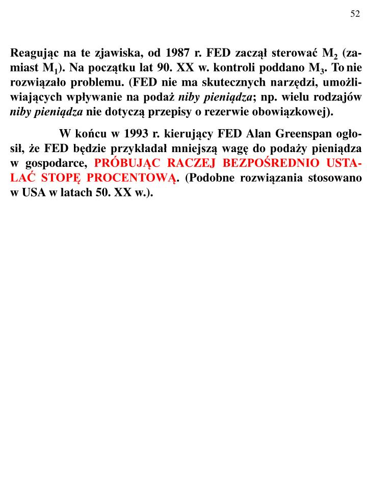 Reagując na te zjawiska, od 1987 r. FED zaczął sterować M