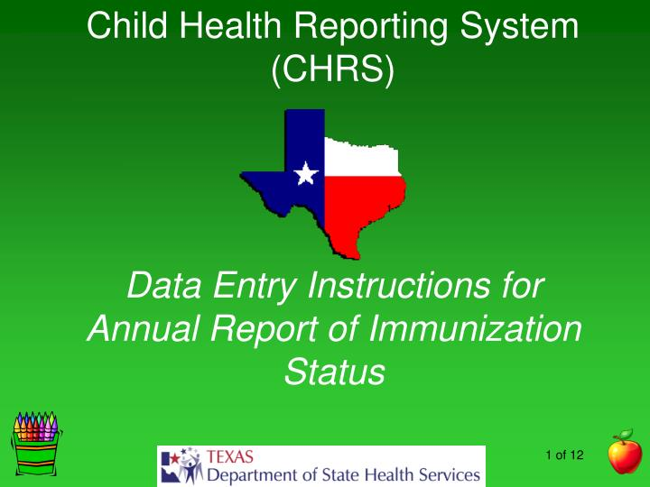 Child health reporting system chrs data entry instructions for annual report of immunization status