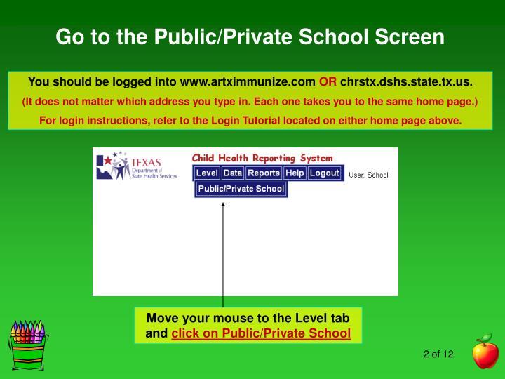 Go to the Public/Private School Screen