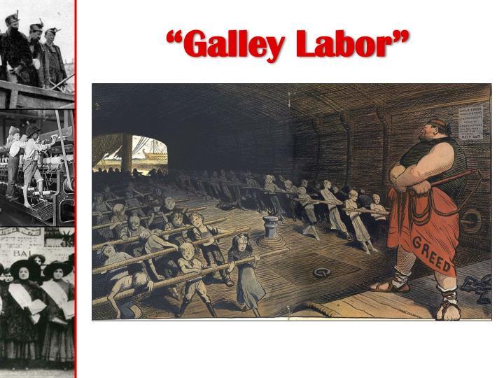 """""""Galley Labor"""""""