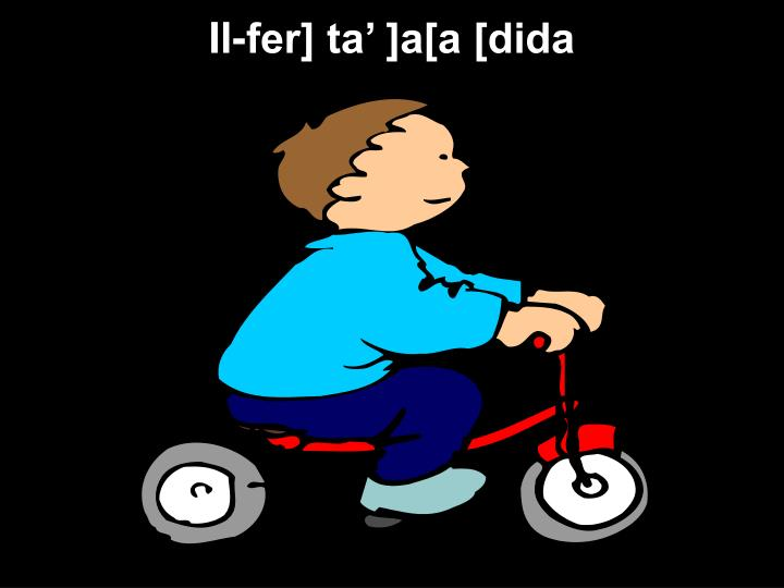 Il-fer] ta' ]a[a [dida