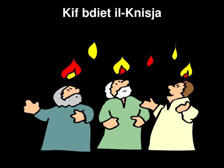 Kif bdiet il-Knisja