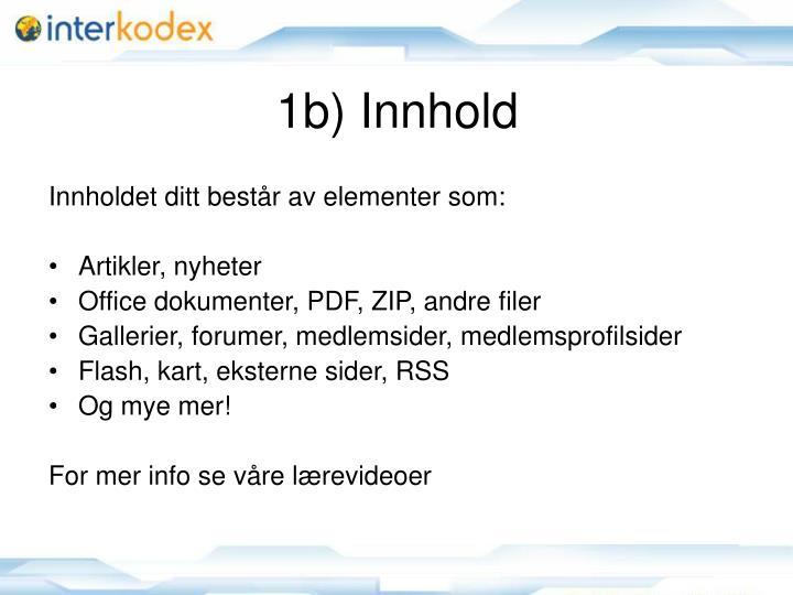 1b) Innhold