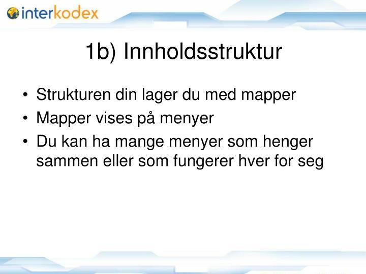 1b) Innholdsstruktur
