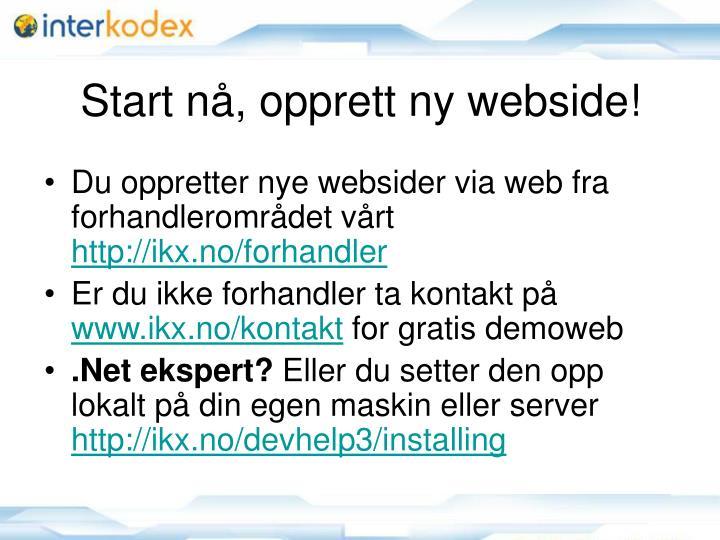 Start nå, opprett ny webside!