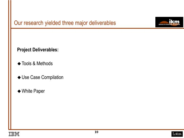 Our research yielded three major deliverables