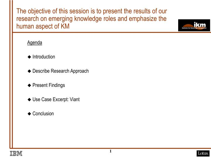 The objective of this session is to present the results of our research on emerging knowledge roles ...