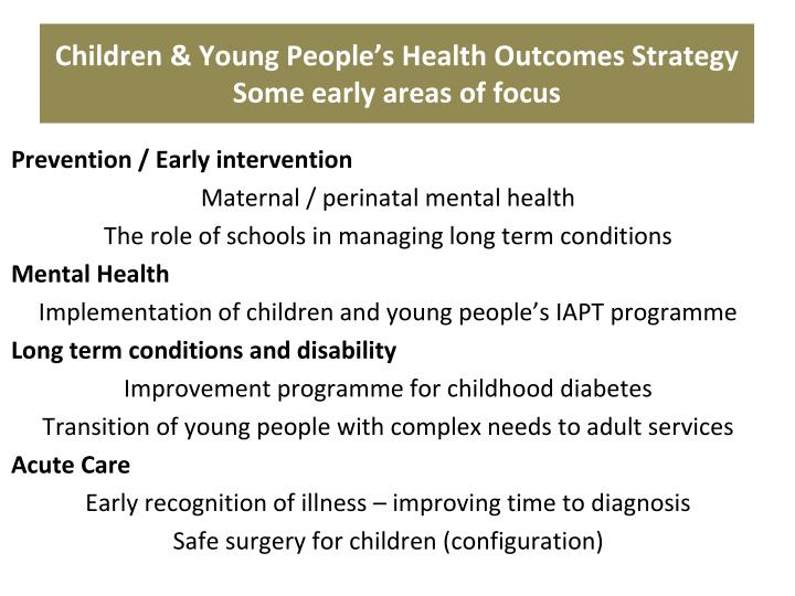 Children & Young People's Health Outcomes Strategy Some early areas of focus