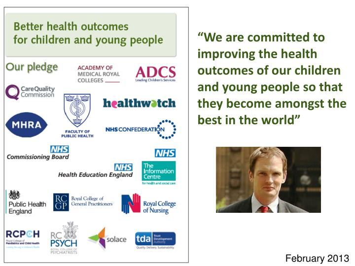 """""""We are committed to improving the health outcomes of our children and young people so that they become amongst the best in the world"""""""