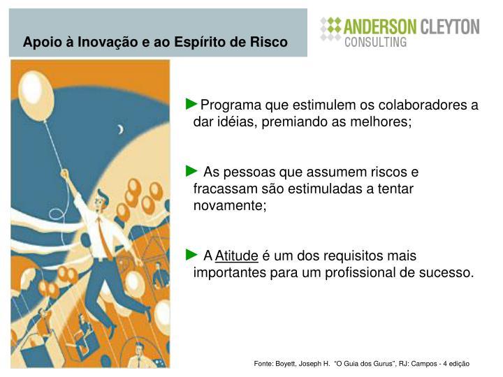 Apoio à Inovação e ao Espírito de Risco
