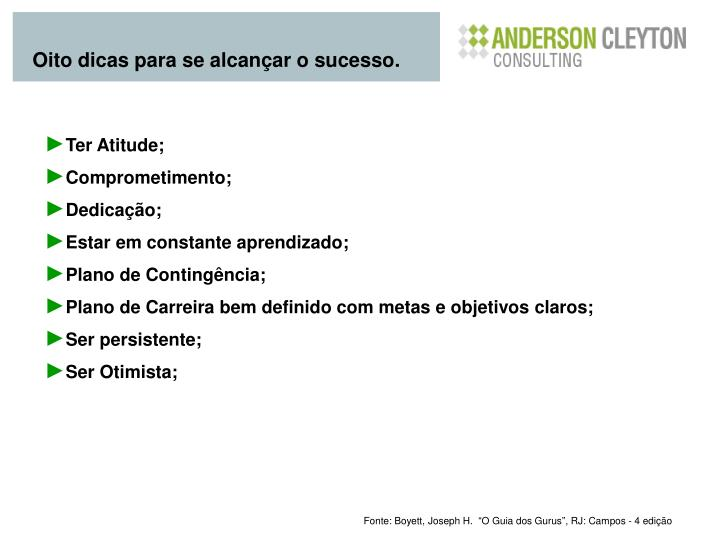 Oito dicas para se alcançar o sucesso.