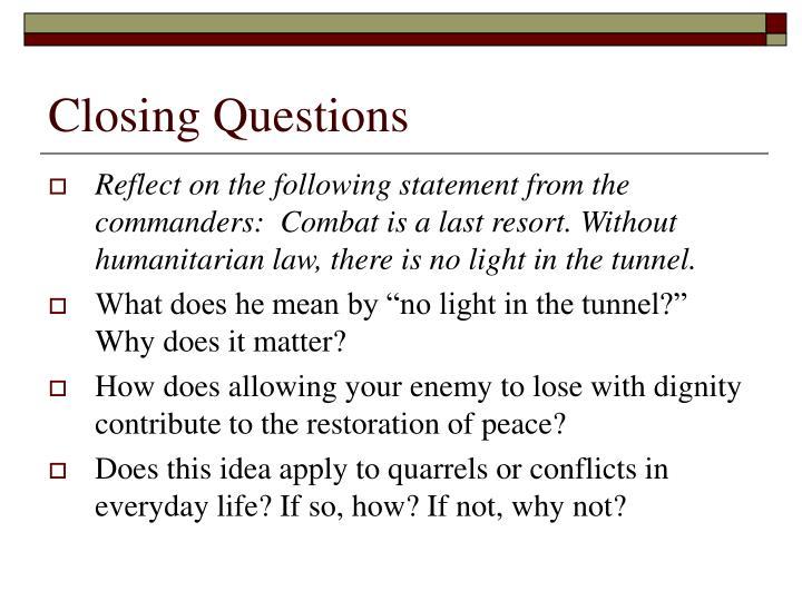 Closing Questions