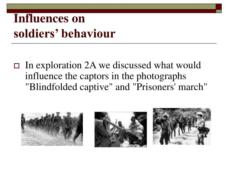 Influences on soldiers behaviour