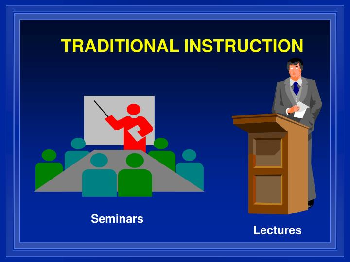 TRADITIONAL INSTRUCTION