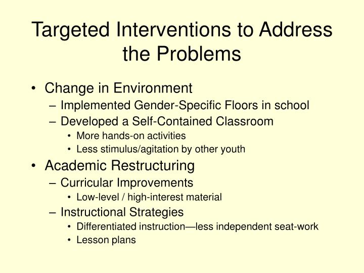 Targeted Interventions to Address the Problems