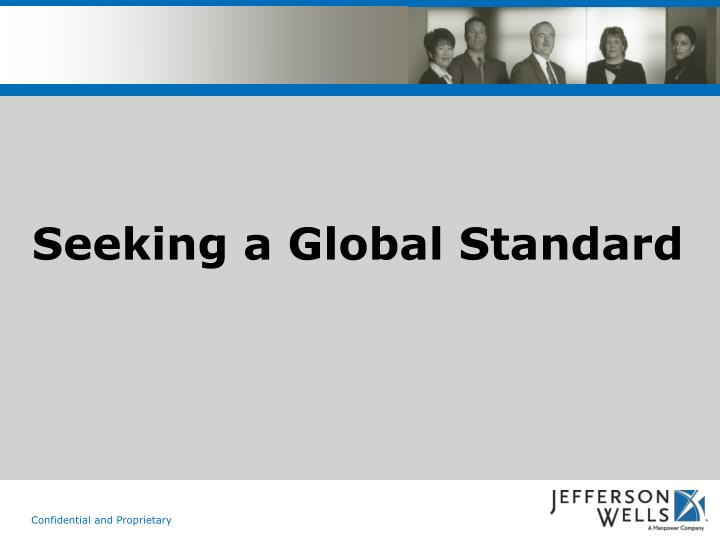 Seeking a Global Standard