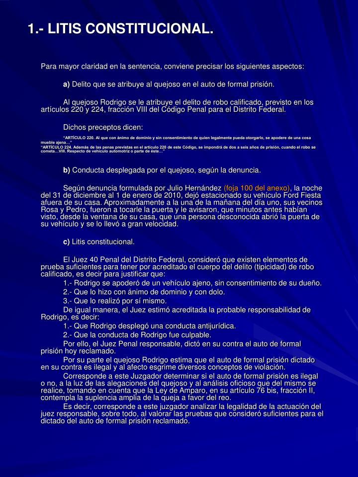 1.- LITIS CONSTITUCIONAL.