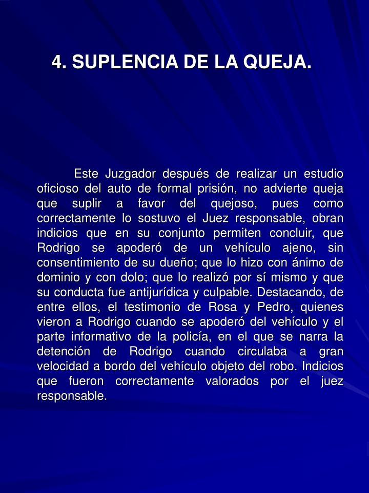 4. SUPLENCIA DE LA QUEJA.