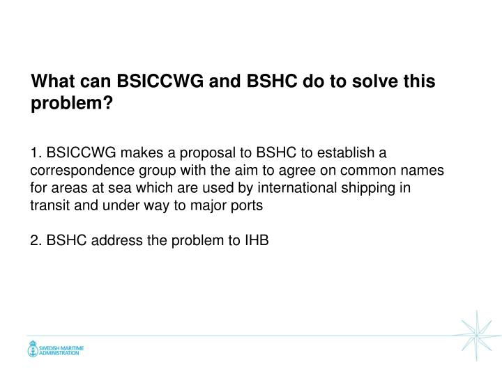 What can BSICCWG and BSHC do to solve this problem?